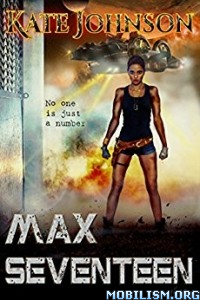 Download ebook Max Seventeen by Kate Johnson (.ePUB)