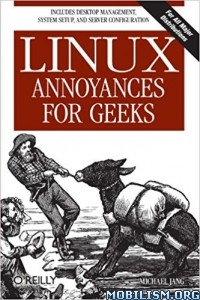 Download ebook Linux Annoyances For Geeks by Michael Jang (.ePUB)