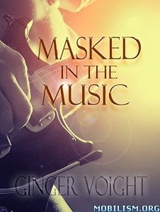 Download ebook Masked in the Music by Ginger Voight (.ePUB)
