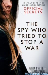 The Spy Who Tried to Stop a War by Marcia Mitchell+