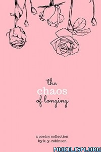 Download ebook The Chaos of Longing by K. Y. Robinson (.ePUB)