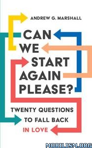 Can We Start Again Please? by Andrew G. Marshall