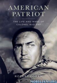 Download American Patriot by Robert Coram (.ePUB)(.MOBI)(.AZW3)