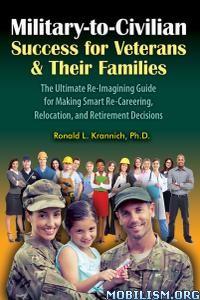 Military-to-Civilian Success for Veterans by Ronald L. Krannich