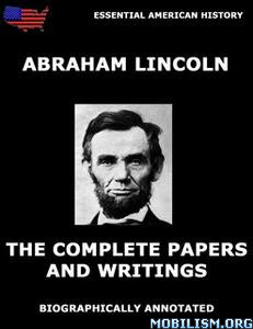 Papers And Writings Of Abraham Lincoln by Abraham Lincoln
