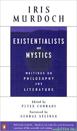 Download ebook Existentialists & Mystics by Iris Murdoch (.ePUB)