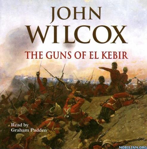 Download The Guns Of El Kebir by John Wilcox (.MP3)