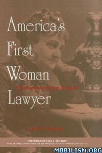 America's First Woman Lawyer by Jane M. Friedman