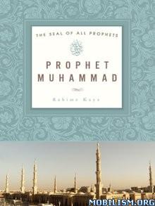 Download ebook Prophet Muhammad by Rahime Kaya (.ePUB)(.AZW3)