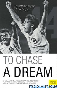 To Chase a Dream by Paul Kapsalis, Ted Gregory