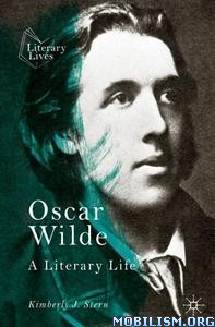 Oscar Wilde: A Literary Life by Kimberly J. Stern