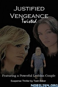 Download Justified Vengeance: Twisted by Tosh Baker (.ePUB)