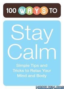 100 Ways to Stay Calm by Adams Media