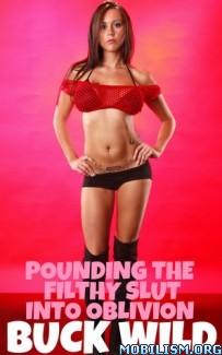 Download ebook Pounding The Filthy Slut Into Oblivion by Buck Wild (.ePUB)+