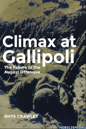 Climax at Gallipoli by Rhys Crawley