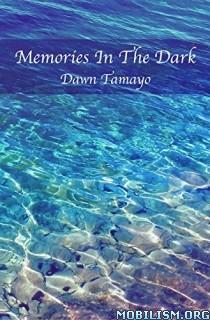 Download ebook Memories In The Dark by Dawn Tamayo (.ePUB)