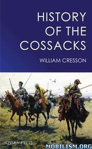 History of the Cossacks by William Cresson