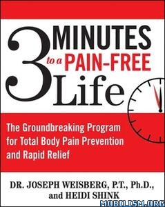 3 Minutes to a Pain-Free Life by Joseph Weisberg, Heidi Shink