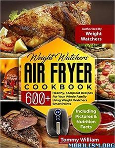 Weight Watchers Air Fryer Cookbook by Tommy William