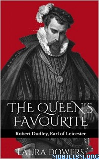 Download ebook The Queen's Favourite by Laura Dowers (.ePUB)