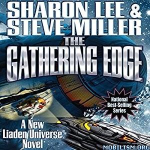 Download ebook The Gathering Edge by Sharon Lee & Steve Miller (.MP3)