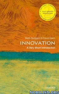 Innovation: A Very Short Introduction, 2nd Ed. by Mark Dodgson