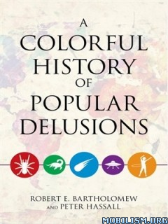 Colorful History of Delusions by Robert E. Bartholomew
