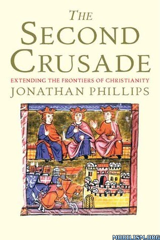 The Second Crusade by Jonathan Phillips