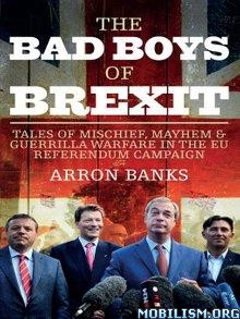 Download ebook The Bad Boys of Brexit by Arron Banks (.ePUB)+