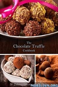 Download ebook The Chocolate Truffle Cookbook by Julie Hatfield (.ePUB)
