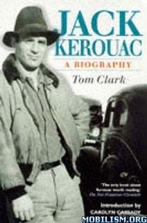 Download Jack Kerouac: A Biography by Tom Clark (.PDF)