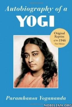 Download Autobiography of a Yogi by Paramhansa Yogananda (.ePUB)