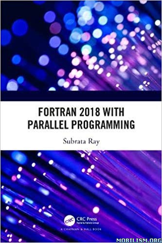 Fortran 2018 with Parallel Programming by Subrata Ray