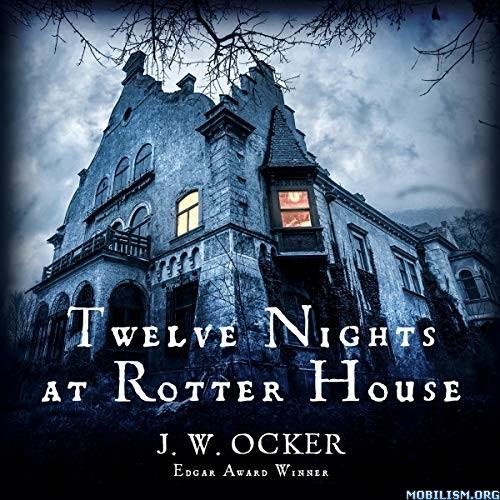 Twelve Nights at Rotter House by J.W. Ocker