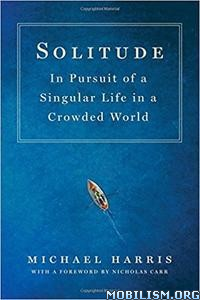 Download Solitude: In Pursuit of a Singular by Michael Harris (.ePUB)