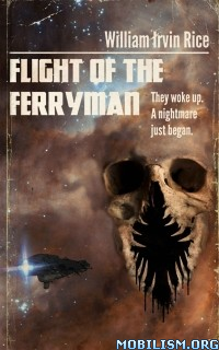 Download ebook Flight of the Ferryman by William Irvin Rice (.ePUB)(.MOBI)+