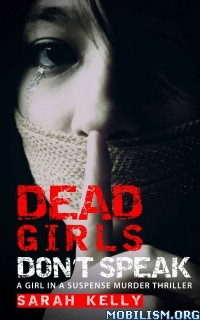 Download ebook Dead Girls Don't Speak by Sarah Kelly (.ePUB)(.MOBI)
