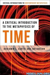 Download ebook Introduction Metaphysics of Time by Benjamin L Curtis (.PDF)