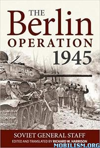 The Berlin Operation 1945 by Soviet General Staff