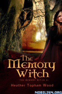 Download The Memory Witch by Heather Topham Wood (.ePUB)+