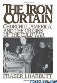 Download The Iron Curtain by Fraser J. Harbutt (.ePUB)