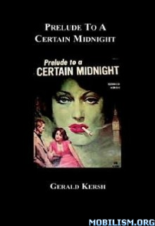 Download ebook Prelude to a Certain Midnight by Gerald Kersh (.ePUB)