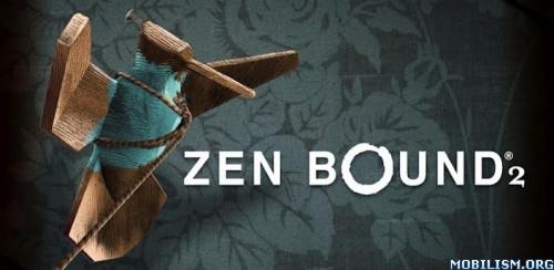Zen Bound 2 v2.2.6.10.1 (Unlocked) Apk