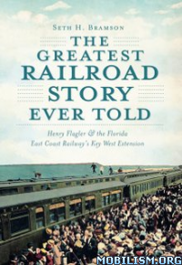 Download ebook Greatest Railroad Story Ever Told by Seth H. Bramson (.ePUB)