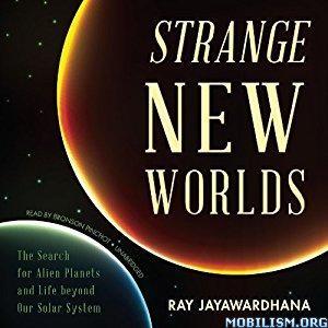 Download Strange New Worlds by Ray Jayawardhana (.MP3)