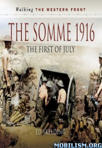 Download ebook The Somme 1916: The First of July by Ed Skelding (.ePUB)