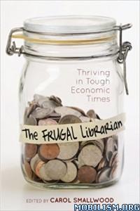 Download ebook The Frugal Librarian by Carol Smallwood (.ePUB)