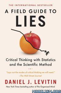 A Field Guide to Lies by Daniel J. Levitin