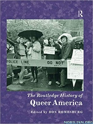 The Routledge History of Queer America by Don Romesburg