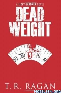 Download ebook Dead Weight by T.R. Ragan (.MP3)